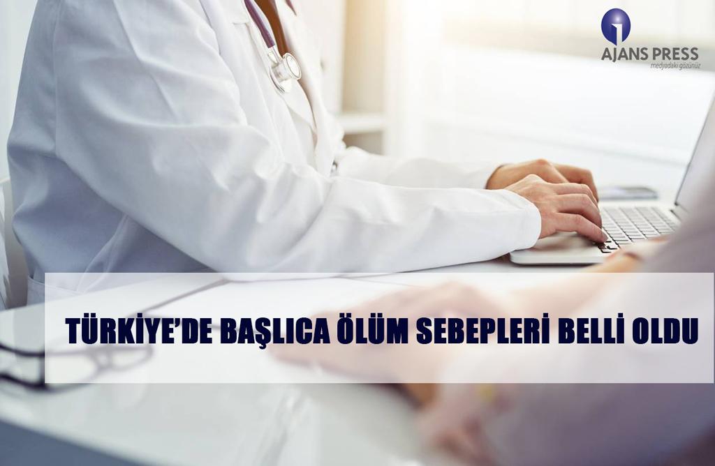 TÜRKİYE'DE BAŞLICA ÖLÜM SEBEPLERİ BELLİ OLDU