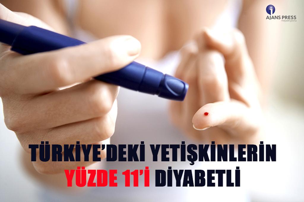 TÜRKİYE'DEKİ YETİŞKİNLERİN YÜZDE 11'İ DİYABETLİ